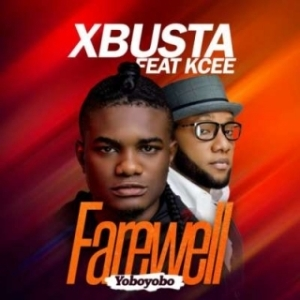 Xbusta - Farewell (Yobo Yobo) ft. Kcee | Not Official